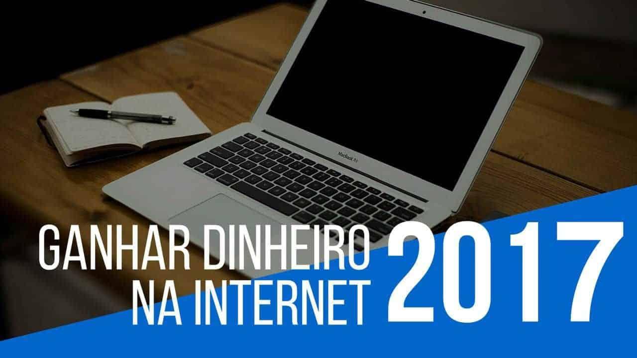 ganhar dinheiro na internet 2017