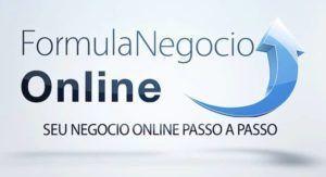 Fórmula Negócio Online é bom - Aprenda a ganhar dinheiro na internet com o Formula Negocio Online