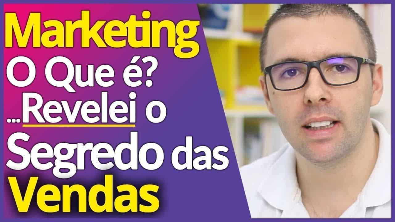MARKETING, O Que é Marketing, Segredo Das Vendas Ilimitadas, Como Fazer Marketing