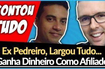 ? Ex Pedreiro Largou Tudo e Ganha Dinheiro Na Internet Como Afiliado (Contou Tudo)