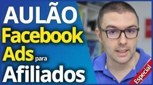 FACEBOOK ADS Para AFILIADOS | Aula Completa Vender Como Afiliado Com Facebook Ads