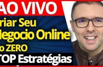 AO VIVO – 7 Passos Para Criar Seu Negocio Online Do ZERO + Sorteio Especial