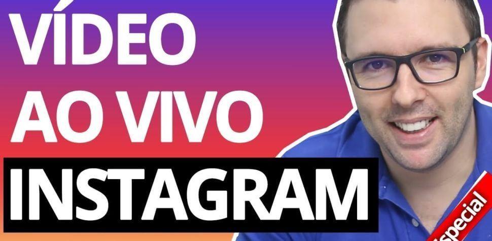 Como Fazer Vídeo ao Vivo no Instagram, Transmissão ao Vivo Instagram, Live no Instagram