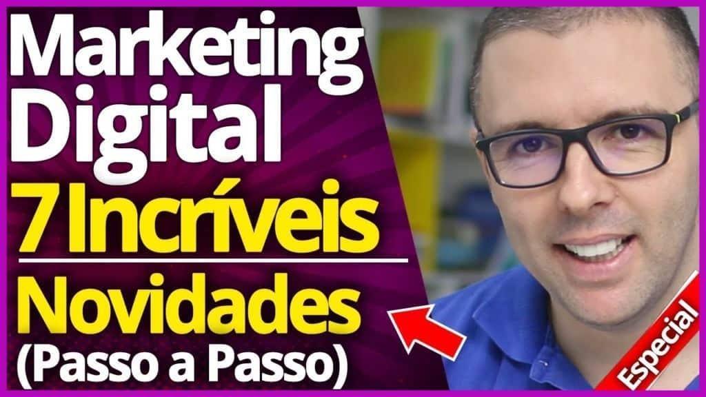 Marketing Digital | As Incríveis Novidades Que Estão Multiplicando Meu Negócio (Faça o Mesmo)