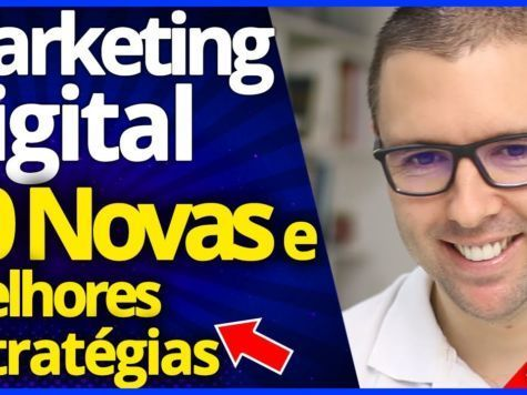 Marketing Digital, TOP 10 Melhores Estratégias NOVAS e Incríveis Que Funcionam Agora