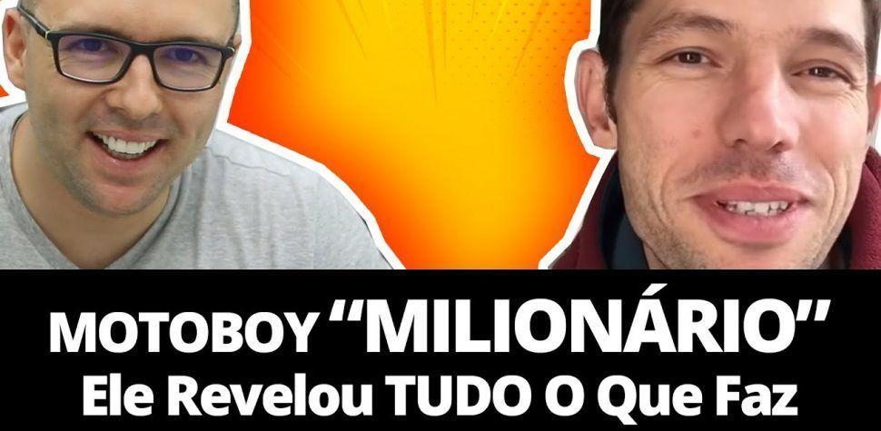 MOTOBOY MILIONÁRIO - ELE CONTOU O Segredo Para Ficar Milionário Com Marketing Digital