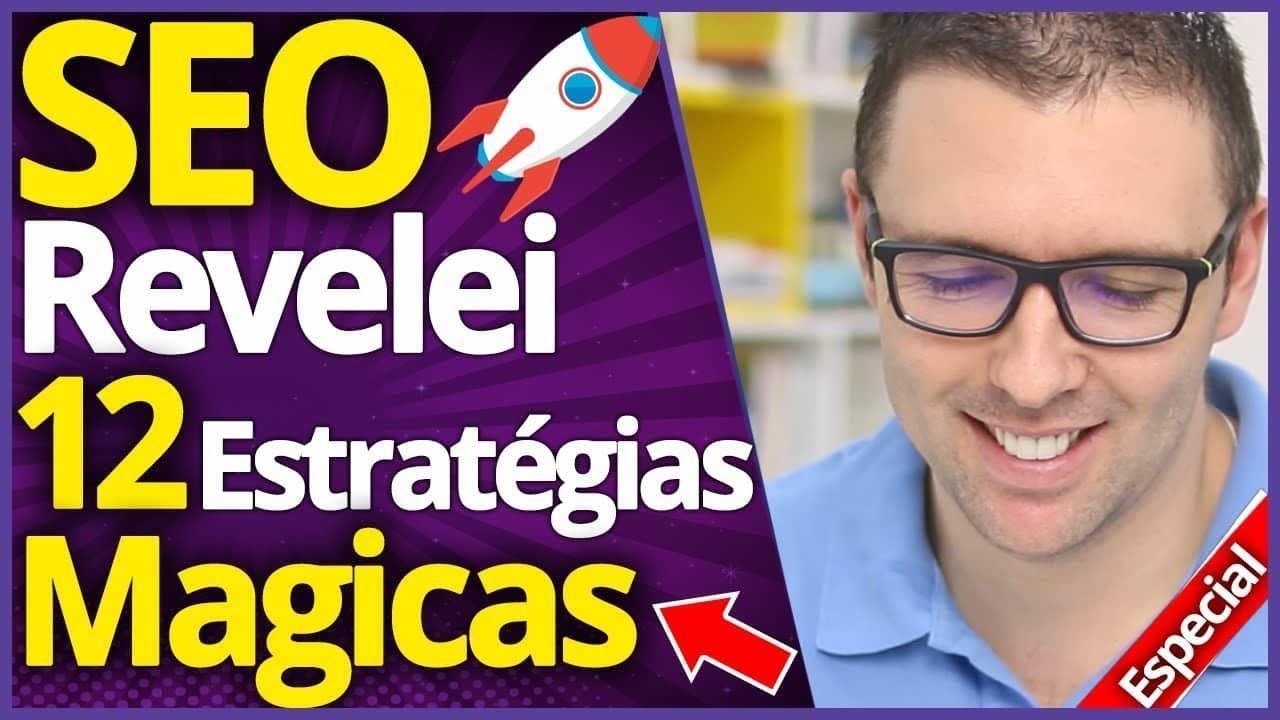 SEO Revelado | 12 Estratégias Rápidas de SEO para 2018 Que Funcionam Como Mágica