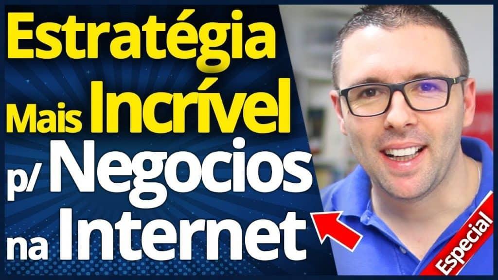 A Estratégia Mais INCRÍVEL P/ Negócios Na Internet e Marketing Digital