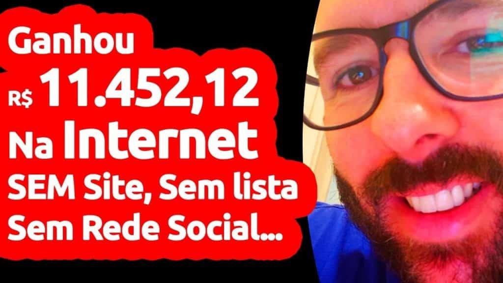 Como Ele Faturou R$ 11.452,12 Na Internet Sem Site Sem Rede Social Sem Lista Sem Nada... Muito Fácil