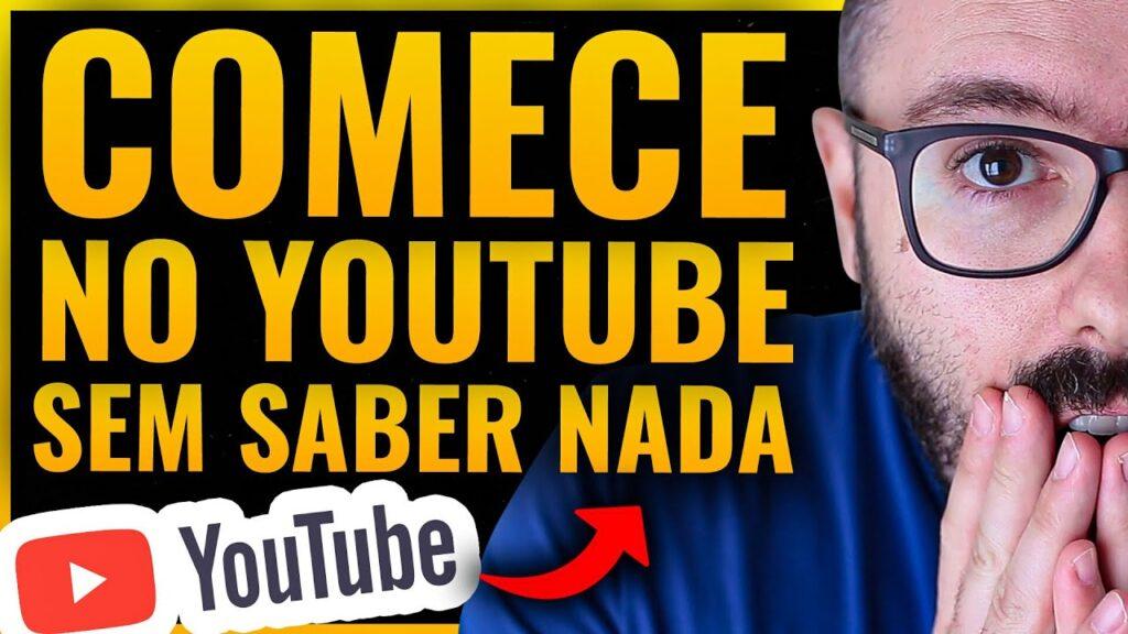 COMO COMEÇAR NO YOUTUBE MESMO COM VERGONHA E SEM SABER NADA