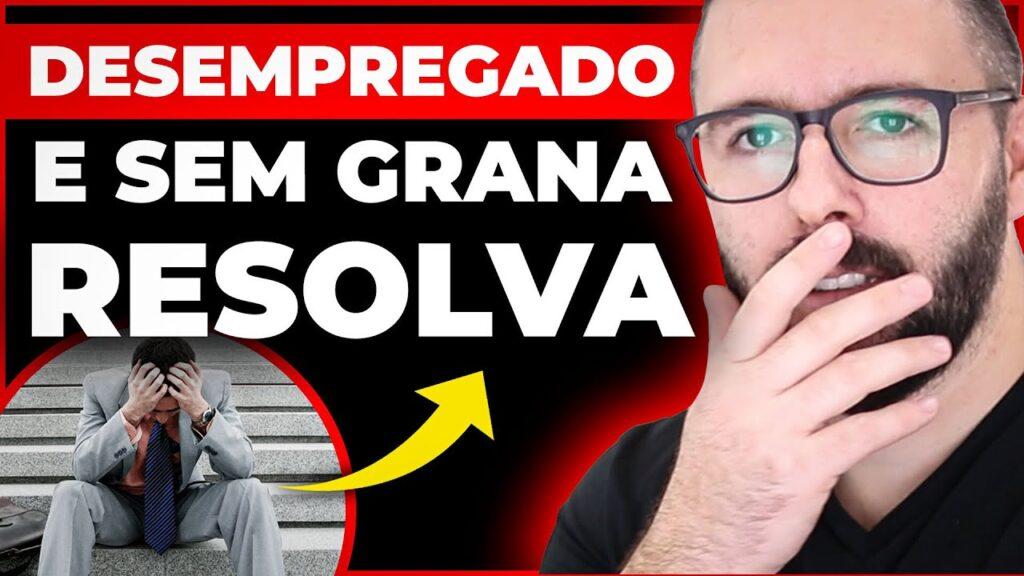 DESEMPREGADO, FUD@#$%, SEM DINHEIRO, COMO RESOLVER