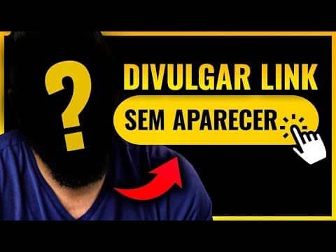 4 FORMAS DE DIVULGAR LINK DE AFILIADO SEM APARECER