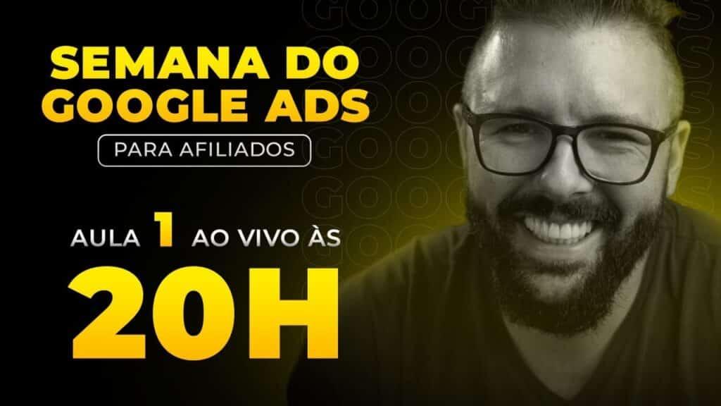 SEMANA GOOGLE ADS - HOJE as 20:00 - AULA 01