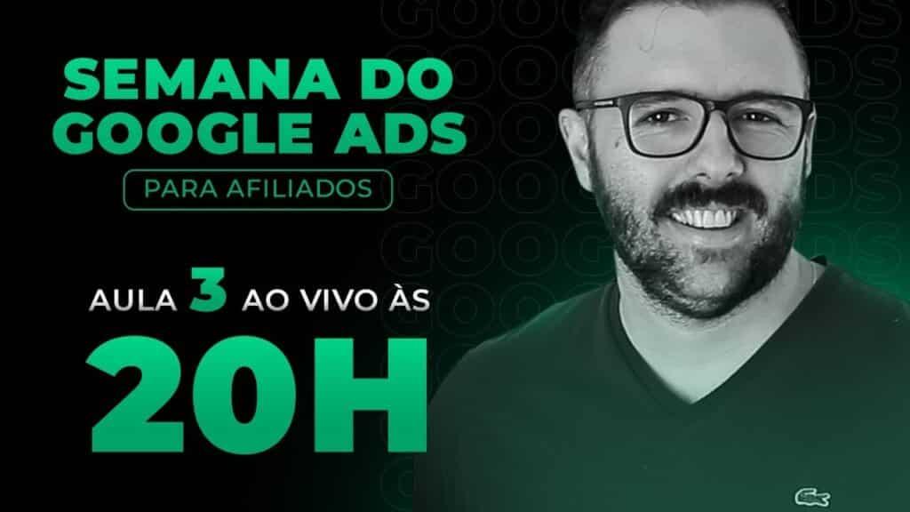 SEMANA GOOGLE ADS - HOJE as 20:00 - AULA 03
